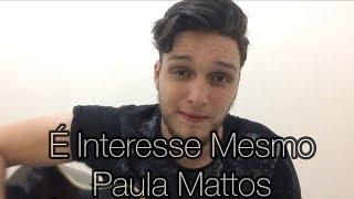 Baixar É Interesse Mesmo - Paula Mattos (Emerson Gonçalves cover)