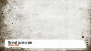 Robert Lamoureux - Lettre à Dédé