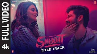 Shiddat Title Track (Full Video) |Sunny Kaushal,Radhika Madan, Mohit Raina, Diana P | Manan Bhardwaj