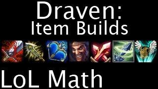LoL Math - Draven: Item Builds