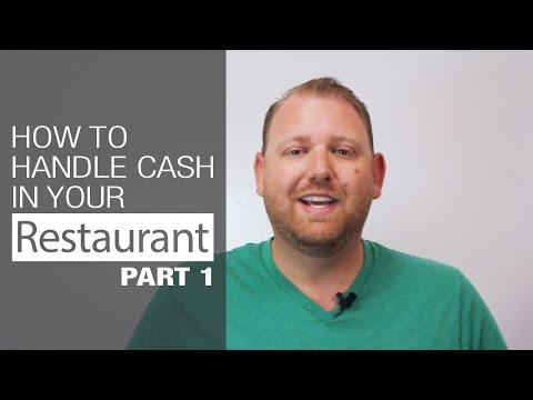 How to Handle Cash in your Restaurant - Part 1