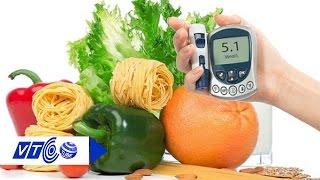 Chế độ dinh dưỡng chuẩn cho người bị tiểu đường | VTC