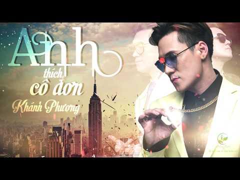 Anh Thích Cô Đơn - Khánh Phương ft. Rapper Viet Michael (OFFICIAL 4K Lyric Video)