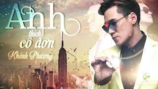 Anh Thích Cô Đơn - Khánh Phương ft. Rapper Viet Michael (Video Lyrics 4K)