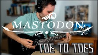 Mastodon - Toe to Toes (Guitar Cover)