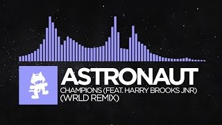 [Future Bass] - Astronaut - Champions (feat. Harry Brooks Jnr) (WRLD Remix) [Monstercat Release]