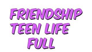 TEOG FRIENDSHIP-TEEN LİFE