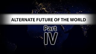 Alternate Future of the World - Part IV (Lovable Latins)
