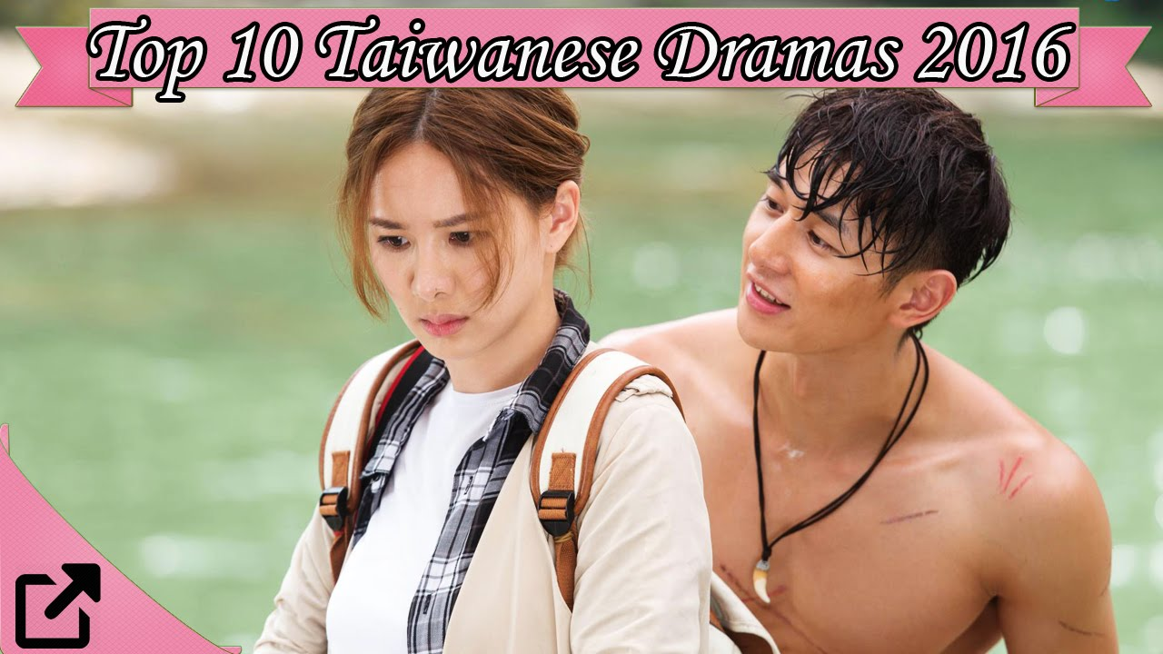 top 10 taiwanese dramas of 2016 01 youtube