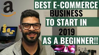Best ecommerce business to start in 2019 as a Beginner