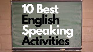 Speaking Activities for ESL: 10 Best Speaking Activities every Teacher should Know