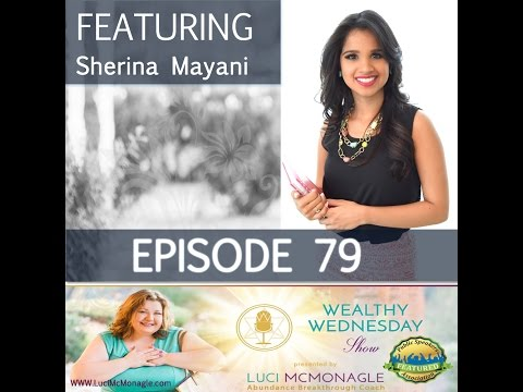 Wealthy Wednesday with Sherina Mayani, the Divine Living Certified Coach