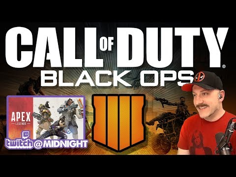 COD Black Ops 4 // APEX LEGENDS at Midnight on Twitch // Call of Duty Blackout Live Stream Gameplay thumbnail