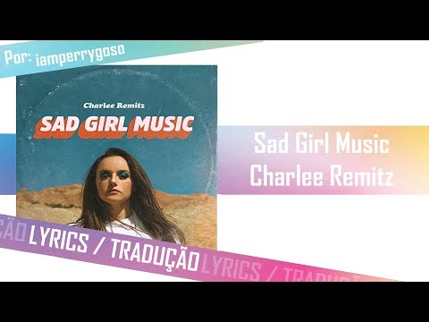 Sad Girl Music - Charlee Remitz (Tradução) Mp3