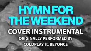 Hymn For The Weekend (Cover Instrumental) [In the Style of Coldplay feat. Beyonce]