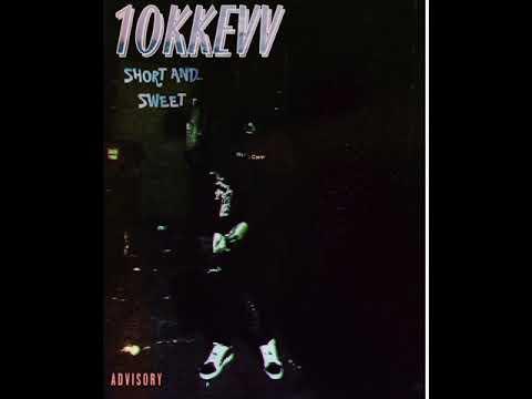 10kkev - Short And Sweet