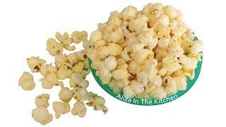 Popcorn Recipe - How to Make Popcorn - Homemade Popcorn Recipe - Aliza In The Kitchen