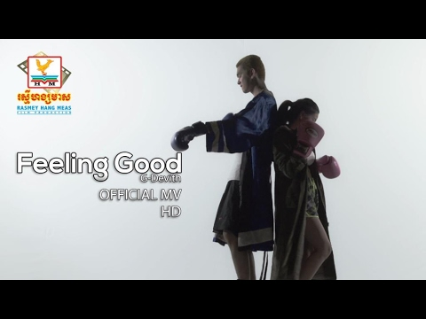 FEELING GOOD - G DEVITH [OFFICIAL MV]