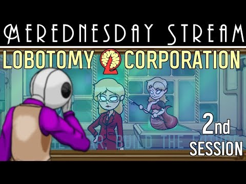 Merednesday Stream - Lobotomy Corporation Session 2