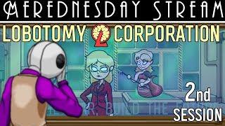 Merednesday Stream - Lobotomy Corporation Session 2