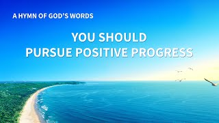 """You Should Pursue Positive Progress"" 