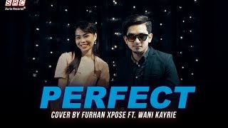 Gambar cover Perfect - Ed Sheeran ft. Beyoncé  (Cover by Furhan Xpose ft. Wani Kayrie)