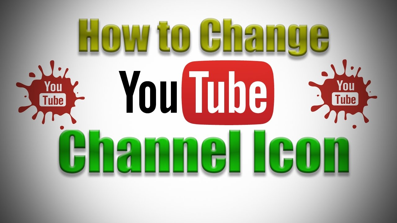How To Change Youtube Channel Icon 2017 Youtube