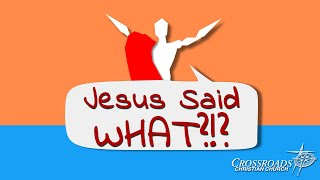 Jesus Said WHAT?!? - This Kind Can Only Come Out By Prayer - Mark 9:14-29