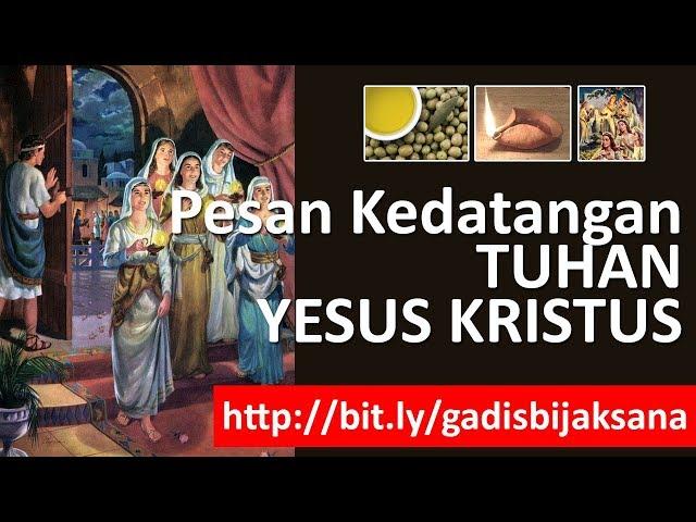 Pesan Kedatangan Tuhan Yesus - Gadis Bijaksana