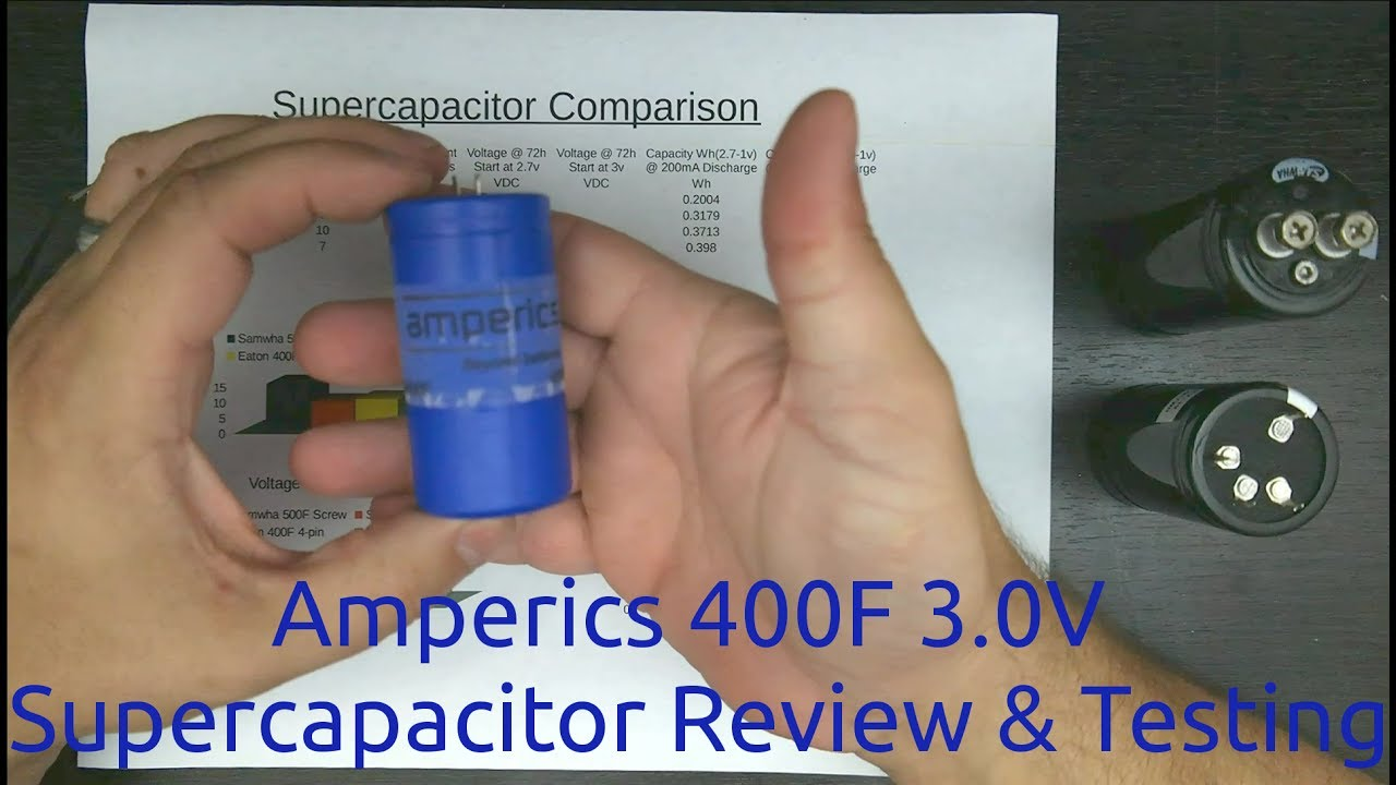 Amperics 400F 3 0V Supercapacitor Review & Testing