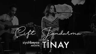 Tinay - Çift Jandarma (SiyahBeyaz Akustik)