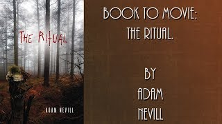 Book to Movie: The Ritual by Adam Nevill