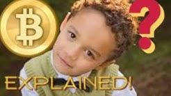 Bitcoin Explained Like You're 5! (Simple Bitcoin Explanation 2018)