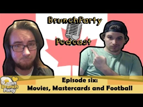 BrunchPartyPodcast Episode 6: Movies, Mastercards and Football