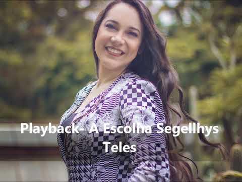 Playback A Escolha - Segellhys Teles