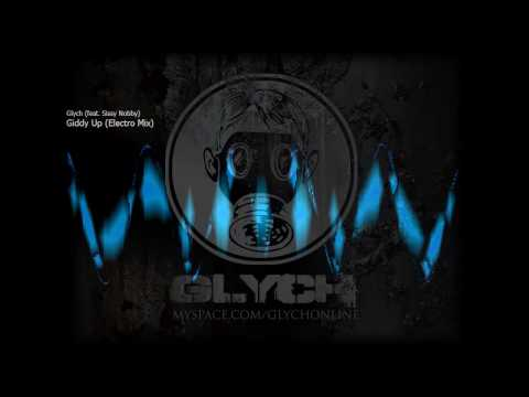 """Glych feat. Sissy Nobby """"Giddy Up"""" (Electro Mix)"""