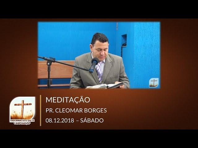 08.12.2018 | Sábado | Culto de Meditação - Pr. Cleomar Borges | Campinas/SP