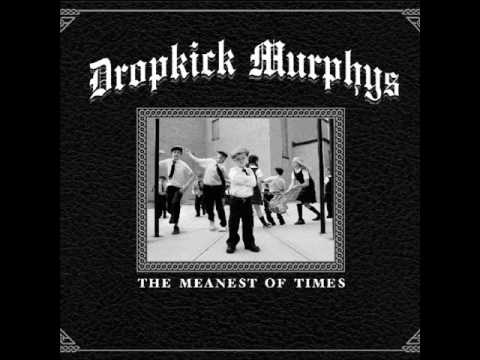 Dropkick Murphys - The Meanest Of Times...