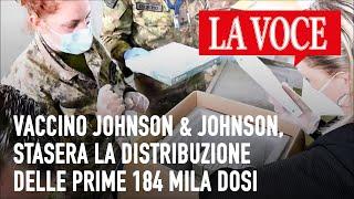 Vaccino johnson & johnson, stasera la distribuzione delle prime 184 mila dosi