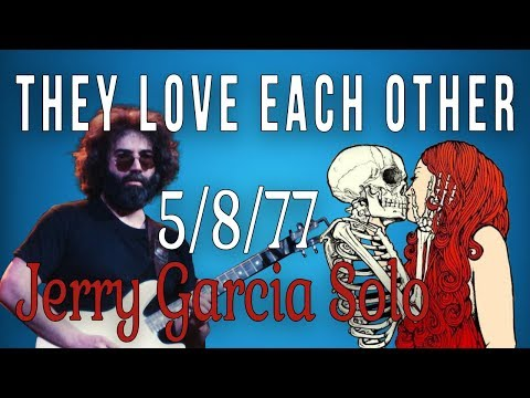 They Love Each Other - Jerry Garcia (5/ 8/77 Solo) Lesson w/tab