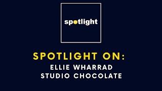 Spotlight on Ellie Wharrad- Studio Chocolate.