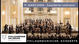 Mascagni: Cavalleria rusticana・Intermezzo sinfonico・Philharmonie Salzburg・Elisabeth Fuchs