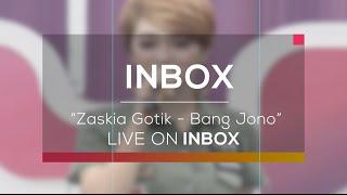Video Zaskia Gotik - Bang Jono (Live on Inbox) download MP3, 3GP, MP4, WEBM, AVI, FLV Agustus 2017