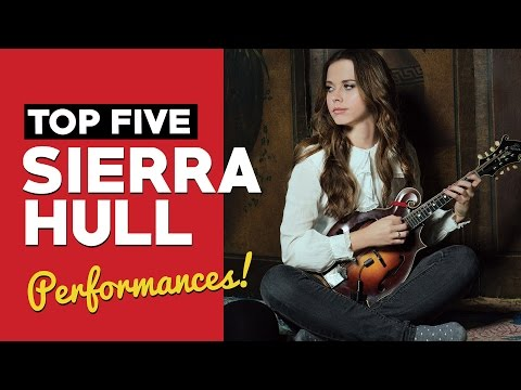 Top 5 Sierra Hull Performances