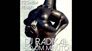 So um minuto - Kizomba Remix - Dj Radikal