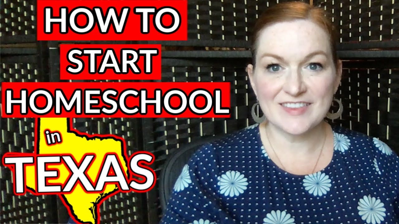 How To Start Homeschooling In Texas Texas Homeschool Laws 2020 Youtube