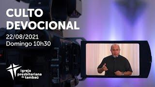 IPTambaú | Culto Devocional (Transmissão Completa) | 22/08/2021