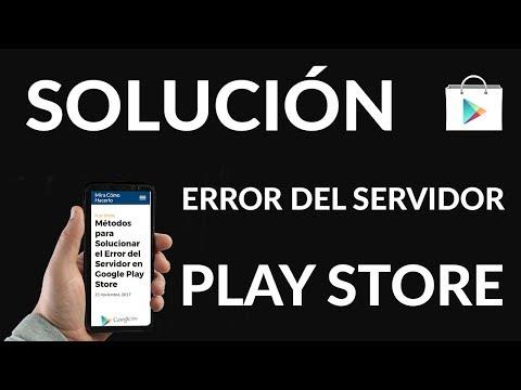 Métodos para Solucionar el Error del Servidor en Google Play Store