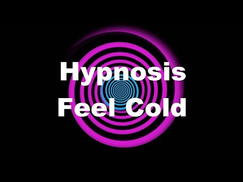 Hypnosis: Feel Cold