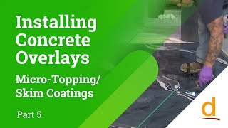 How to Install Concrete Overlays / Microtoppings/Skim Coats - Part 5